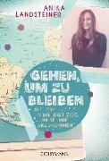 Cover-Bild zu Landsteiner, Anika: Gehen, um zu bleiben