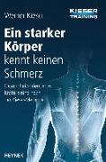 Cover-Bild zu Ein starker Körper kennt keinen Schmerz von Kieser, Werner