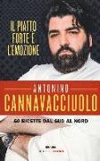 Cover-Bild zu Il piatto forte è l'emozione. 50 ricette dal Sud al Nord von Cannavacciuolo, Antonino