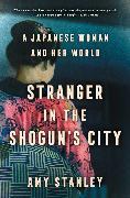 Cover-Bild zu Stanley, Amy: Stranger in the Shogun's City