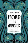 Cover-Bild zu Maly, Beate: Mord im Auwald