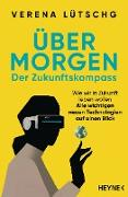 Cover-Bild zu Lütschg, Verena: Über Morgen - Der Zukunftskompass (eBook)