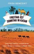 Cover-Bild zu Freitag ist Sonntag in Katar (eBook) von Benedikt, Frida