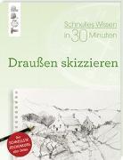 Cover-Bild zu Klimmer, Bernd: Schnelles Wissen in 30 Minuten - Draußen skizzieren