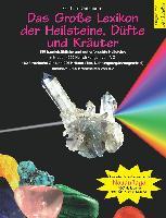 Cover-Bild zu Das grosse Lexikon der Heilsteine, Düfte und Kräuter