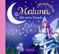 Cover-Bild zu Schütze, Andrea: Maluna Mondschein. Alle meine Freunde