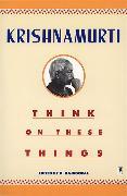 Cover-Bild zu Krishnamurti, Jiddu: Think on These Things