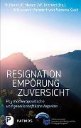 Cover-Bild zu Dorst, Brigitte (Hrsg.): Resignation - Empörung - Zuversicht