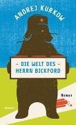 Cover-Bild zu Kurkow, Andrej: Die Welt des Herrn Bickford