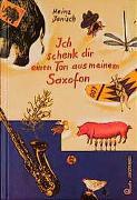 Cover-Bild zu Janisch, Heinz: Ich schenk dir einen Ton aus meinem Saxofon