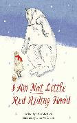 Cover-Bild zu Lecis, Alessandro: I Am Not Little Red Riding Hood