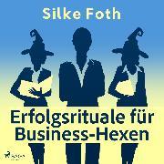 Cover-Bild zu Erfolgsrituale für Business-Hexen (Audio Download)