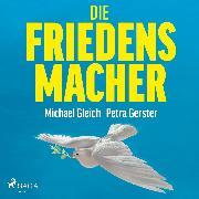 Cover-Bild zu Die Friedensmacher (Audio Download)