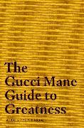 Cover-Bild zu The Gucci Mane Guide to Greatness von Mane, Gucci