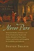 Cover-Bild zu Shapin, Steven (Franklin L. Ford Professor of the History of Science, Harvard University): Never Pure