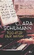 Cover-Bild zu Marschner, Rosemarie: Clara Schumann - Tochter der Musik