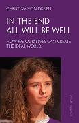 Cover-Bild zu In the End All will be Well von von Dreien, Christina