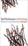 Cover-Bild zu Im Frühling sterben von Rothmann, Ralf