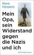 Cover-Bild zu Mein Opa, sein Widerstand gegen die Nazis und ich von Hespers, Nora
