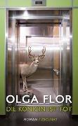 Cover-Bild zu Flor, Olga: Die Königin ist tot