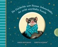 Cover-Bild zu Bohlmann, Sabine: Der kleine Siebenschläfer: Die Geschichte vom kleinen Siebenschläfer, der nicht einschlafen konnte