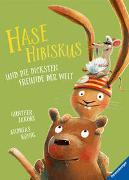 Cover-Bild zu König, Andreas: Hase Hibiskus und die dicksten Freunde der Welt