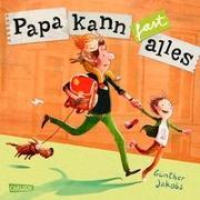 Cover-Bild zu Jakobs, Günther: Papa kann fast alles