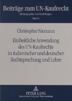 Cover-Bild zu Einheitliche Anwendung des UN-Kaufrechts in italienischer und deutscher Rechtsprechung und Lehre von Niemann, Christopher