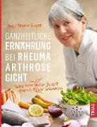 Cover-Bild zu Ganzheitliche Ernährung bei Rheuma, Arthrose, Gicht von Meyer, Anke Mouni
