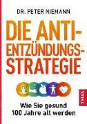 Cover-Bild zu Die Anti-Entzündungs-Strategie von Niemann, Peter