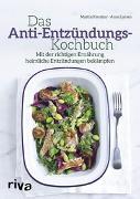 Cover-Bild zu Das Anti-Entzündungs-Kochbuch von Kreutzer, Martin