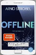 Cover-Bild zu Offline - Du wolltest nicht erreichbar sein. Jetzt sitzt du in der Falle von Strobel, Arno