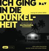 Cover-Bild zu McNamara, Michelle: Ich ging in die Dunkelheit. Eine wahre Geschichte von der Suche nach einem Mörder