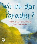 Cover-Bild zu Wo ist das Paradies? von Tolstoi, Leo