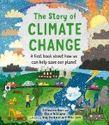 Cover-Bild zu Barr, Catherine: The Story of Climate Change: A First Book about How We Can Help Save Our Planet