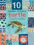 Cover-Bild zu Barr, Catherine: 10 Reasons to Love A... Turtle