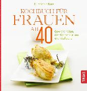 Cover-Bild zu Kochbuch für Frauen ab 40 (eBook) von Danz, Antonie