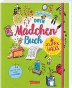 Cover-Bild zu Busch, Nikki: Dein Mädchenbuch: Life Hacks