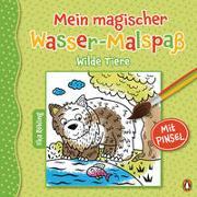 Cover-Bild zu Röhling, Ilka: Mein magischer Wasser-Malspaß - Wilde Tiere