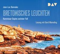 Cover-Bild zu Bannalec, Jean-Luc: Bretonisches Leuchten. Kommissar Dupins sechster Fall