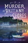 Cover-Bild zu Bannalec, Jean-Luc: Murder on Brittany Shores: A Mystery