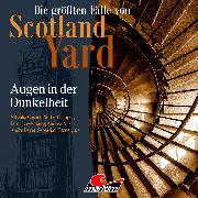 Cover-Bild zu Duschek, Markus: Die größten Fälle von Scotland Yard, Folge 45: Augen in der Dunkelheit (Audio Download)