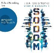 Cover-Bild zu Siegmund, Eva: Sodom - Utopia Gardens, (Ungekürzte Lesung) (Audio Download)