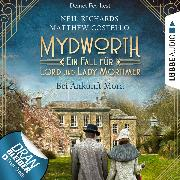 Cover-Bild zu Costello, Matthew: Bei Ankunft Mord - Mydworth - Ein Fall für Lord und Lady Mortimer, Folge 1 (Ungekürzt) (Audio Download)