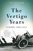 Cover-Bild zu The Vertigo Years: Europe, 1900-1914 von Blom, Philipp