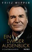 Cover-Bild zu Wepper, Fritz: Ein ewiger Augenblick