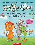 Cover-Bild zu Kalle Cool und die Sache mit der Freundschaft (eBook) von Stronk, Cally