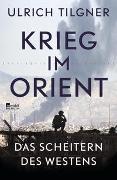 Cover-Bild zu Krieg im Orient von Tilgner, Ulrich