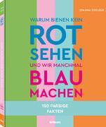 Cover-Bild zu Zoelzer, Joanna: Warum Bienen kein Rot sehen