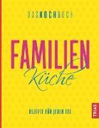 Cover-Bild zu Familienküche - Das Kochbuch (eBook) von Beck, Anne (Hrsg.)